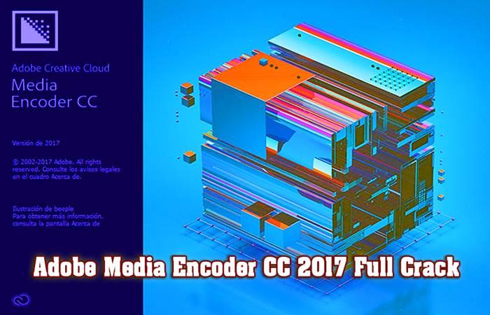 Adobe Media Encoder CC 2017 Full Crack – Link Google