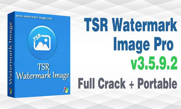 tsr watermark image software pro full, watermark image free, batch watermark creator, phần mềm đóng dấu ảnh, watermark tsr download, ứng dụng đóng dấu cho hình ảnh, tsr watermark image software pro 3.5 full, tsr watermark image software pro 3, tsr watermark image pro 3 crack