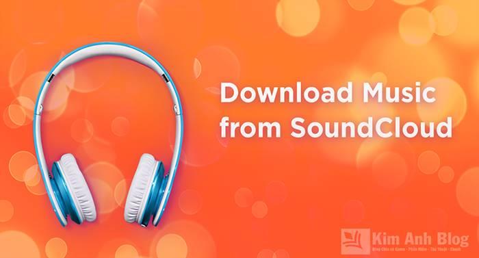 tải nhạc SoundCloud, Cách tải nhạc từ SoundCloud về máy tính và điện thoại, cách tải nhạc từ SoundCloud, cách tải nhạc từ SoundCloud về máy tính, Cách tải nhạc từ SoundCloud về điện thoại, soundcloud downloader, soundcloud downloader mp3