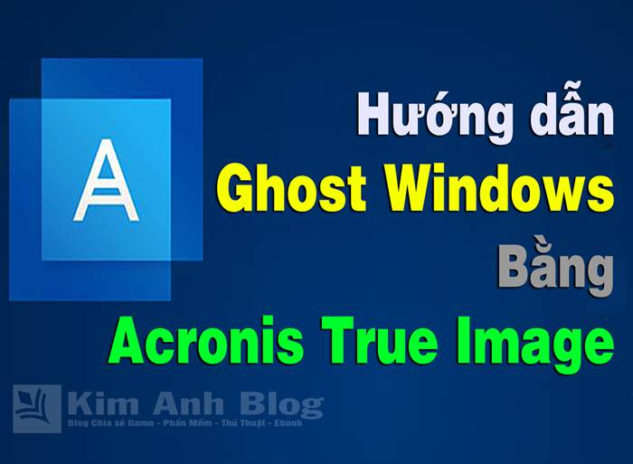 , bung file .tib, cài win chuẩn uefi, cài win lên ổ gpt, cài windows 10 chuẩn uefi, cài windows chuẩn uefi, ghost windows uefi, restore windows uefi nhanh nhất, , ghost windows uefi bằng acronis true image, ghost bằng acronis true image, restore bằng acronis true image