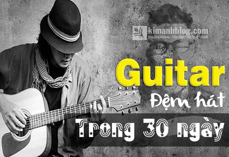 Khóa học Guitar đệm hát trong 30 ngày