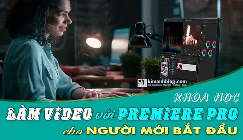 khóa học làm video với premiere pro cho người mới bắt đầu