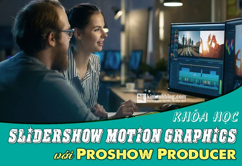 khóa học slideshow motion graphics với proshow producer