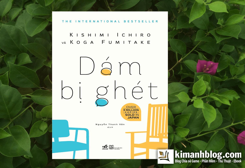 Tải Ebook Dám Bị Ghét – Koga Fumitake – Kishimi Ichiro